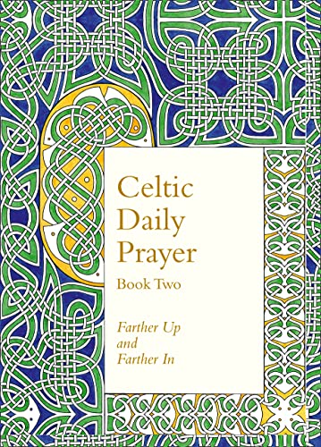 9780008100193: Celtic Daily Prayer: Book Two: Farther Up and Farther in (Northumbria Community)
