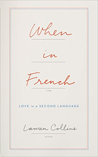 9780008100599: When in French: Love in a Second Language (Fourth Estate)