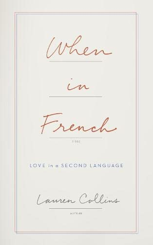 9780008100599: When in French: Love in a Second Language