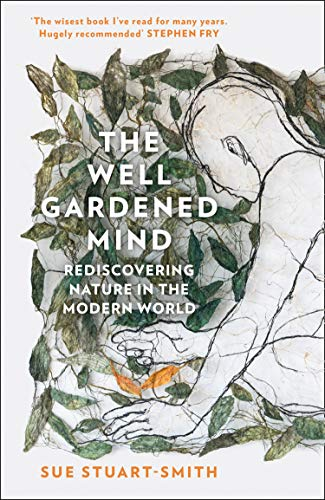 9780008100711: The Well Gardened Mind: Rediscovering Nature in the Modern World