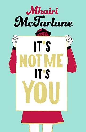 9780008101251: It's Not Me, It's You