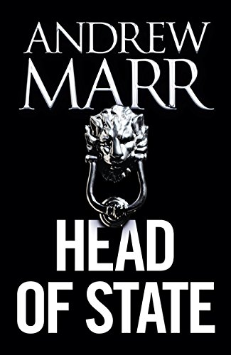9780008101282: Head of State: The Bestselling Brexit Thriller