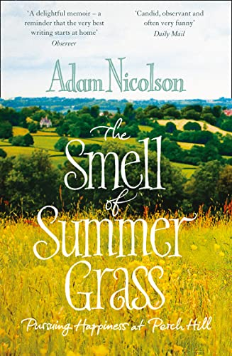 9780008104726: Smell of Summer Grass: Pursuing Happiness at Perch Hill