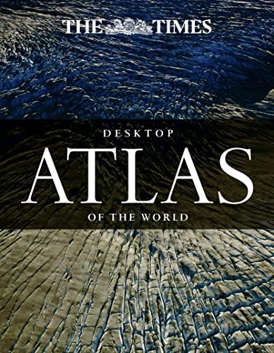 9780008104986: The Times Desktop Atlas of the World (World Atlas)