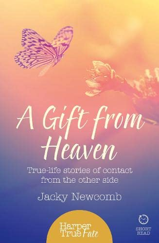 9780008105082: A Gift from Heaven: True Life Stories of Contact from the Other Side (HarperTrue Fate - A Short Read)