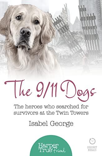 9780008105099: The 9/11 Dogs (Harpertrue Friend - A Short Read)