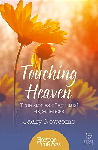 9780008105129: Touching Heaven: True Stories of Spiritual Experiences (HarperTrue Fate - A Short Read)