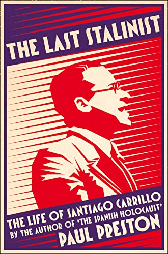 9780008106218: The Last Stalinist. The Life Of Santiago Carillo
