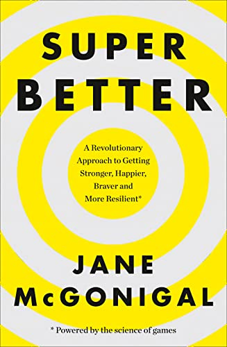 9780008106331: SuperBetter: How a gameful life can make you stronger, happier, braver and more resilient