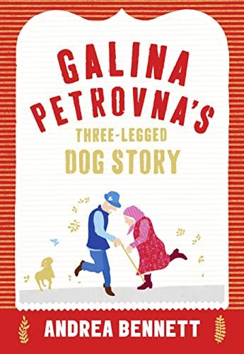 9780008108380: Galina Petrovna's Three-Legged Dog Story