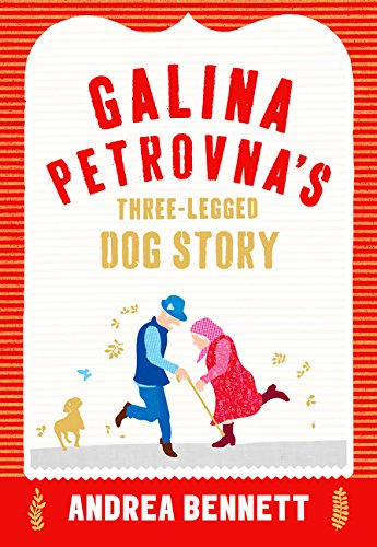 9780008108380: Galina Petrovna's Three-Legged Dog Story
