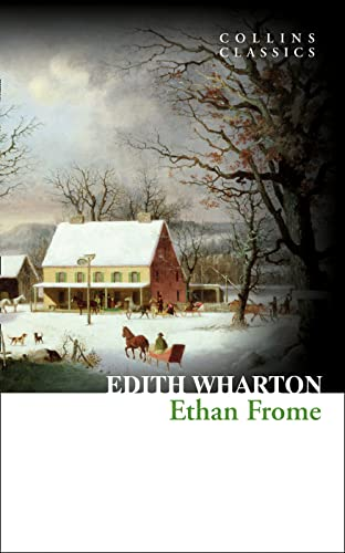 9780008110543: Ethan Frome (Collins Classics)
