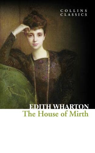 9780008110581: The House of Mirth (Collins Classics)
