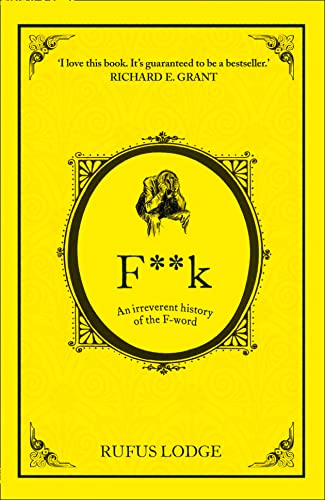 9780008113346: F**k: An Irreverent History of the F-Word