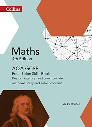 9780008113865: Collins GCSE Maths — AQA GCSE Maths Foundation Skills Book: Reason, Interpret and Communicate Mathematically and Solve Problems