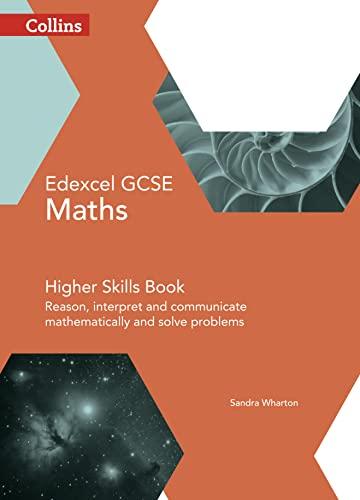 9780008113896: Collins GCSE Maths — Edexcel GCSE Maths Higher Skills Book: Reason, Interpret and Communicate Mathematically, and Solve Problems