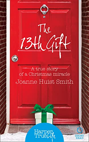 9780008118112: The 13th Gift (HarperTrue Life - A Short Read)
