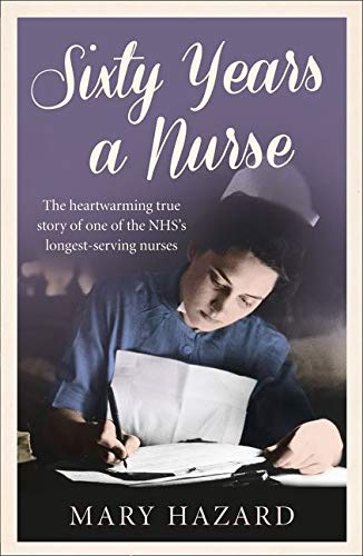 9780008118372: Sixty Years a Nurse