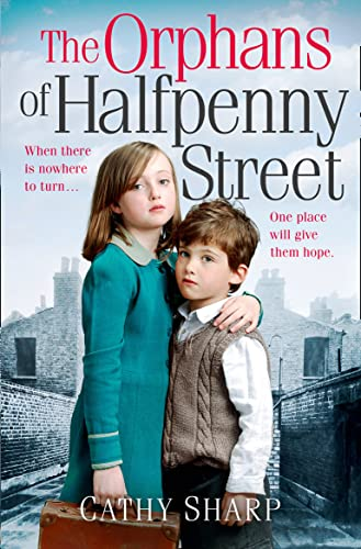 The Orphans of Halfpenny Street (Paperback): Cathy Sharp