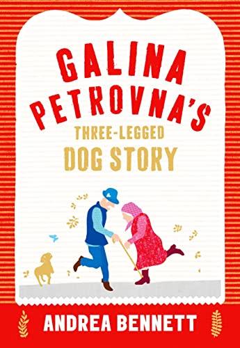 9780008118914: Galina Petrovna's Three-Legged Dog Story