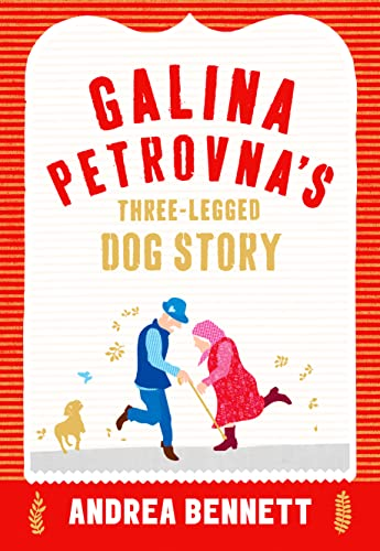 9780008118914: Galina Petrovna's Three-Legged Dog Story