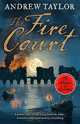 9780008119140: The Fire Court: A gripping historical thriller from the bestselling author of The Ashes of London: Book 2 (James Marwood & Cat Lovett)