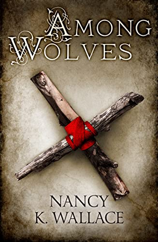 9780008120726: Among Wolves (Wolves of Llisé, Book 1) (Wolves of Llise)
