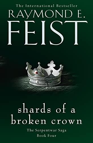 9780008120863: Shards of a Broken Crown (The Serpentwar Saga, Book 4)