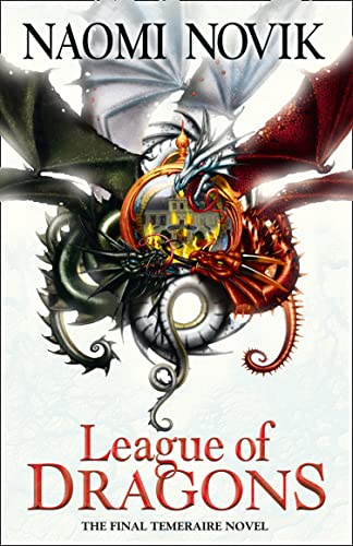 9780008121167: League of Dragons (The Temeraire Series)