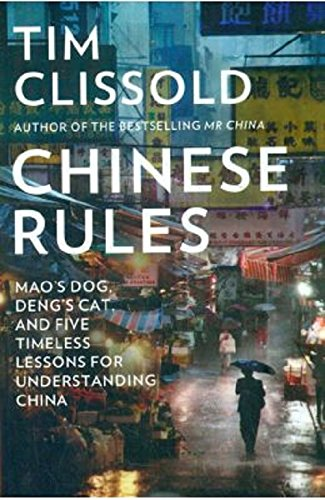 9780008122805: Chinese Rules: Mao?s Dog, Deng?s Cat, and Five Timeless Lessons for Understanding China