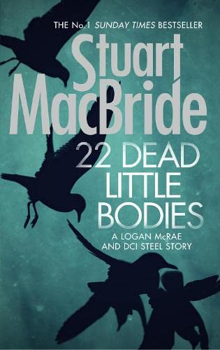22 DEAD LITTLE BODIES - A DI LOGAN MACRAE NOVELLA - SIGNED & STAMPED FIRST EDITION FIRST PRINTING