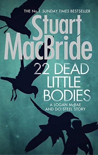 9780008124014: 22 Dead Little Bodies (a Logan and Steel Short Novel)