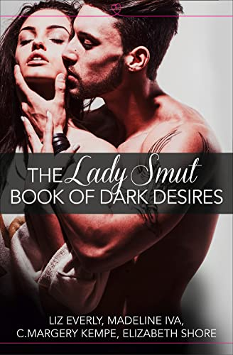 9780008124052: The Lady Smut Book of Dark Desires (an Anthology): Harperimpulse Erotic Romance