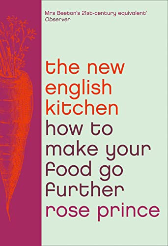 9780008124069: The New English Kitchen: How to Make Your Food Go Further