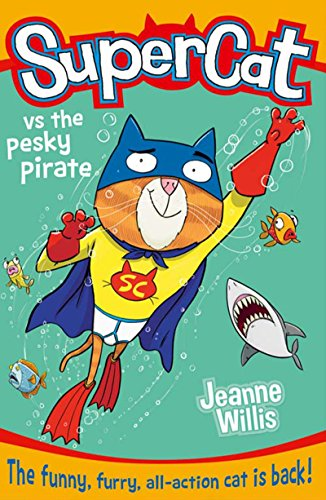 9780008124700: Supercat vs the Pesky Pirate (Supercat, Book 3)