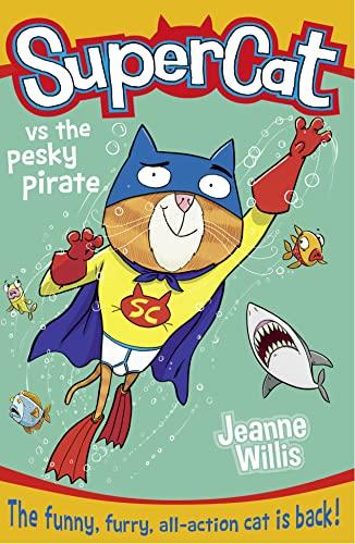 9780008124700: Supercat vs the Pesky Pirate (Supercat, Book 3)