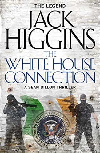 9780008124854: The White House Connection (Sean Dillon Series, Book 7)