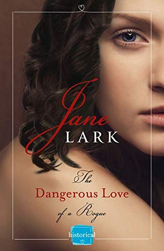 9780008125271: The Dangerous Love of a Rogue