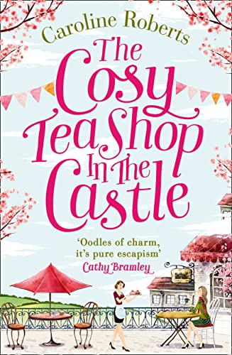 9780008125417: The Cosy Teashop in the Castle: The Bestselling Feel-Good ROM Com of the Year