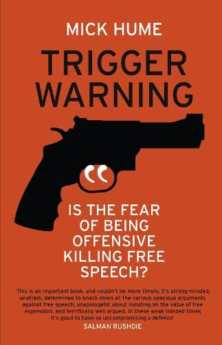 9780008125455: Trigger Warning: Is the Fear of Being Offensive Killing Free Speech?