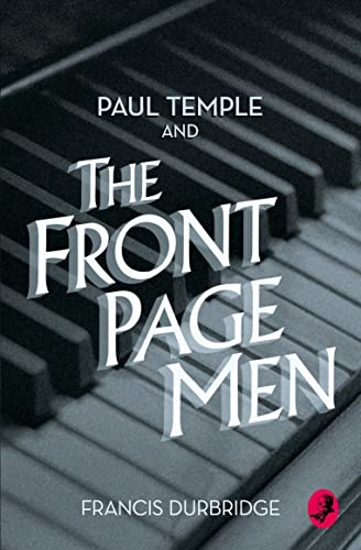 9780008125585: Paul Temple and the Front Page Men (A Paul Temple Mystery)