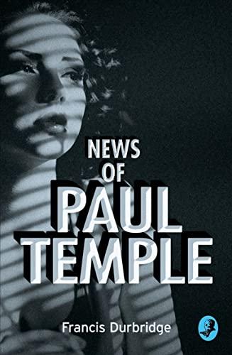 9780008125608: News of Paul Temple (A Paul Temple Mystery)
