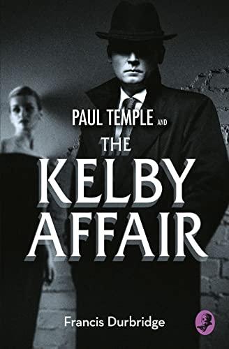 9780008125684: Paul Temple and the Kelby Affair (A Paul Temple Mystery)