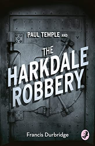9780008125707: Paul Temple and the Harkdale Robbery (A Paul Temple Mystery)