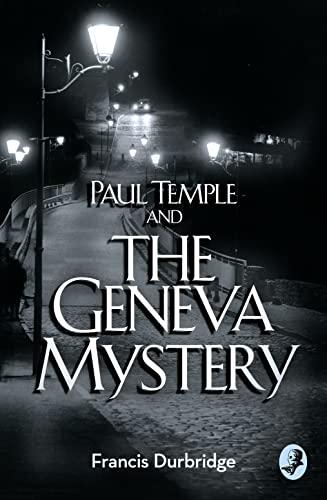 9780008125721: Paul Temple and the Geneva Mystery (A Paul Temple Mystery)