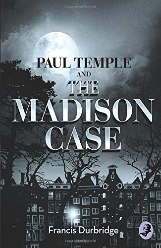 9780008125783: Paul Temple and the Madison Case (A Paul Temple Mystery)