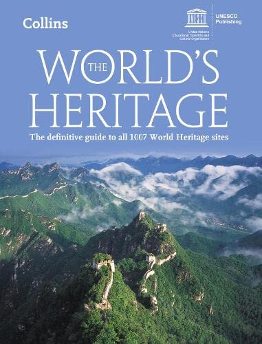 9780008126308: The World's Heritage: The Definitive Guide to All 1007 World Heritage Sites