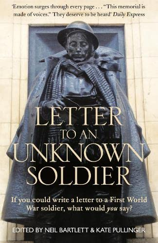 9780008127251: Letter To An Unknown Soldier: If you could write a letter to a First World War soldier, what would you say?
