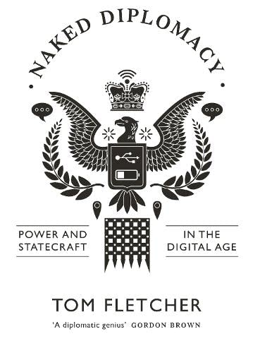 9780008127565: Naked Diplomacy: Power and Statecraft in the Digital Age