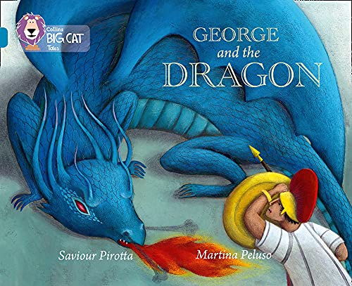 Collins Big Cat - George and the Dragon: Band 13/Topaz: Pirotta, Saviour